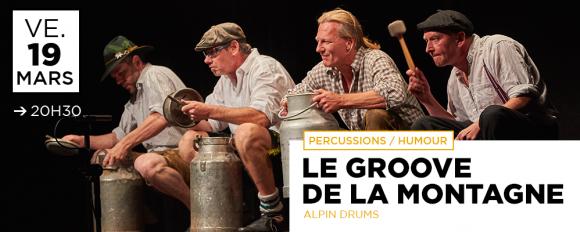 LE GROOVE DE LA MONTAGNE / Percussions | Humour - Alpin Drums