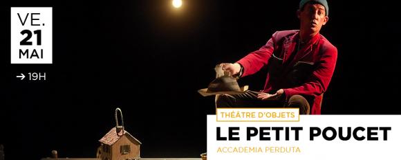 LE PETIT POUCET / Théâtre d'objets - Accademia Perduta